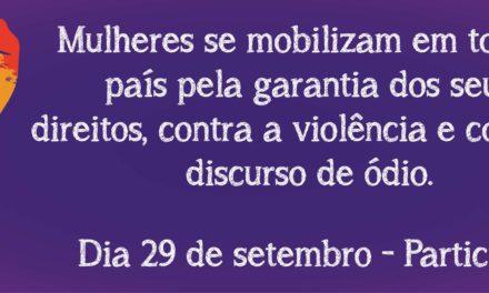 29 de setembro: Mulheres contra a violência, o feminicídio, a homofobia e o conservadorismo