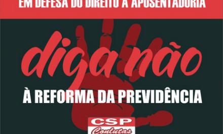 Quinta (22): dia nacional de luta contra a reforma da Previdência, para a aposentadoria não acabar!