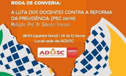 Roda de Conversa: A Luta dos docentes contra a reforma da previdência (PEC 06/19)