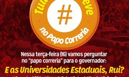 DOCENTES ORGANIZAM TUITAÇO DA GREVE DAS UNIVERSIDADES ESTADUAIS NO PAPO CORRERIA