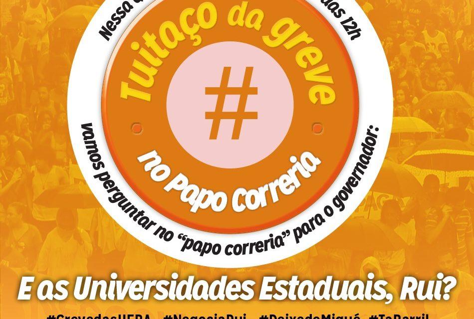 SEGUNDO TUITAÇO DA GREVE DAS UNIVERSIDADES ESTADUAIS NO PAPO CORRERIA