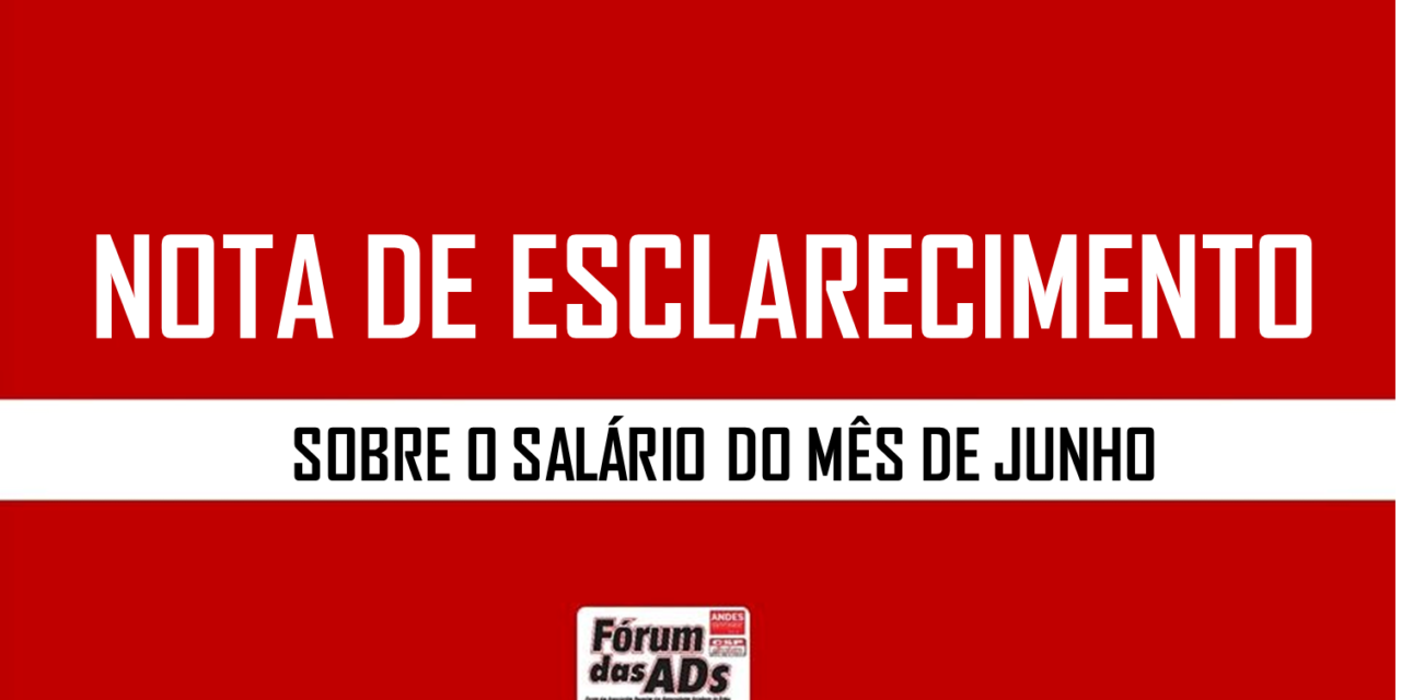 NOTA DE ESCLARECIMENTO SOBRE O SALÁRIO DO MÊS DE JUNHO