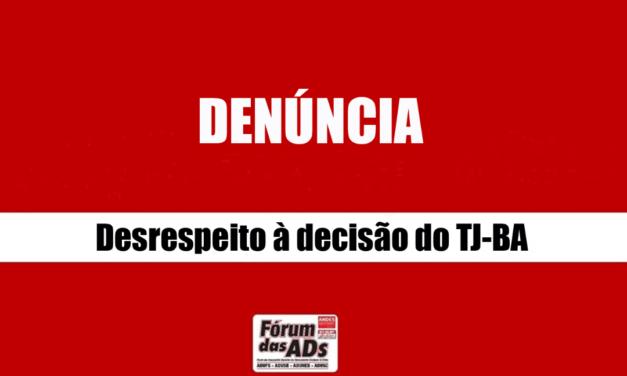FÓRUM DAS AD'S DENUNCIA REITORIAS POR INICIATIVAS DE DESCUMPRIMENTO DE DECISÃO DO TJ-BA