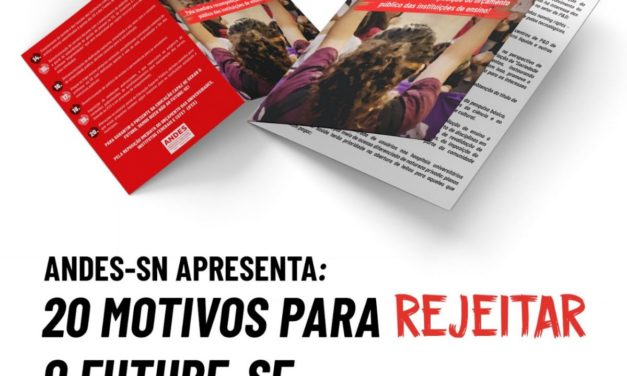 ANDES-SN apresenta: 20 motivos para REJEITAR o Future-se