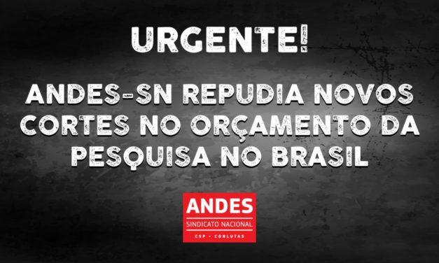 ANDES-SN repudia novos cortes no orçamento da pesquisa no Brasil