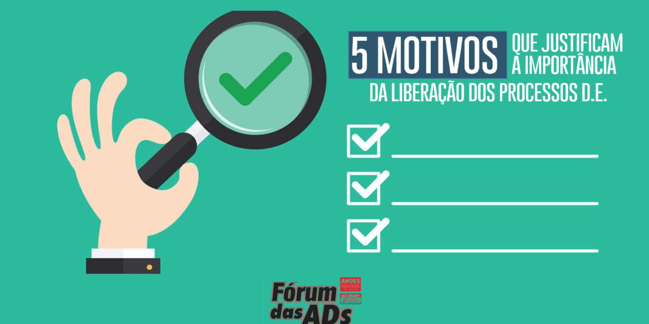 5 MOTIVOS QUE JUSTIFICAM A IMPORTÂNCIA DA LIBERAÇÃO DOS PROCESSOS DE DEDICAÇÃO EXCLUSIVA
