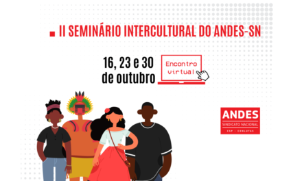 ANDES-SN realiza II Seminário Intercultural