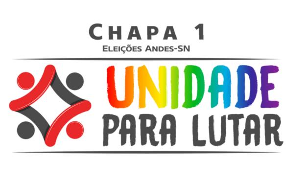 Eleições ANDES – Chapa 1 – INDEPENDÊNCIA E AUTONOMIA PARA DEFENDER A EDUCAÇÃO PÚBLICA!