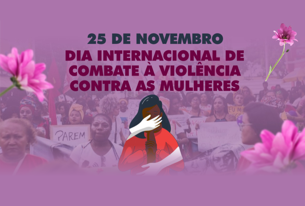 25 de novembro: Dia Internacional de Combate à Violência Contra as Mulheres