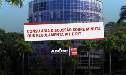 CONSU adia discussão sobre minuta que regulamenta PIT e RIT