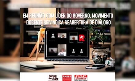 Em reunião com líder do governo, movimento docente reivindica reabertura de diálogo