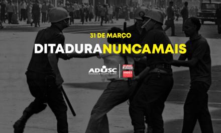 57 Anos do Golpe de 1964: a democracia não pode repousar sobre o esquecimento