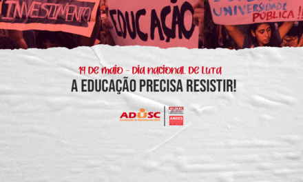 """""""A Educação precisa resistir"""": ações da ADUSC para o Dia Nacional de Luta"""