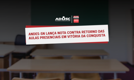 ANDES-SN lança nota contra retorno das aulas presenciais em Vitória da Conquista