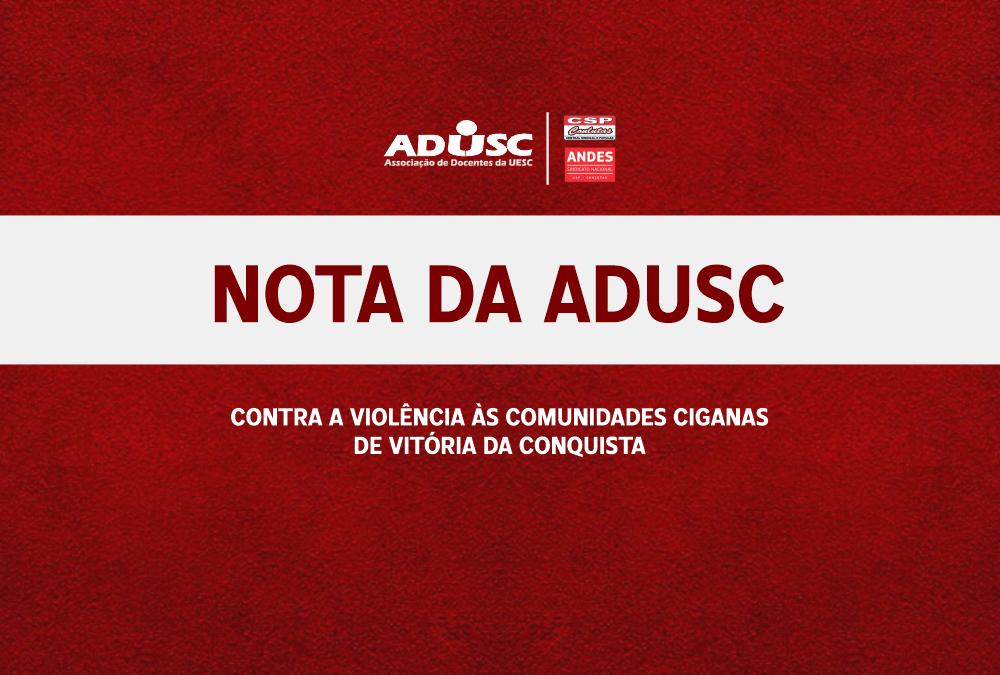 Nota da ADUSC contra a violência às comunidades ciganas de Vitória da Conquista