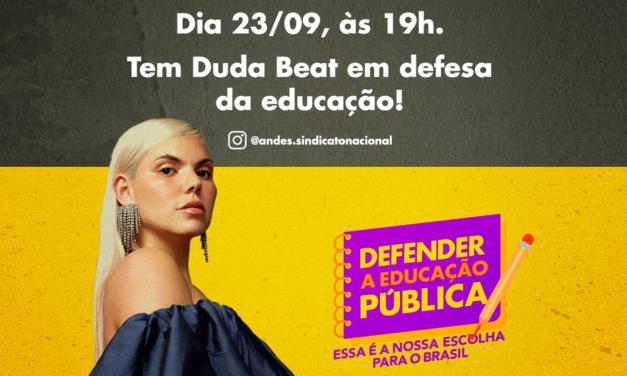 ANDES-SN lança campanha em defesa da Educação Pública com show-live de Duda Beat
