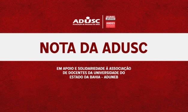 Nota da ADUSC em apoio e solidariedade à Seção Sindical de Docentes da Universidade do Estado da Bahia – ADUNEB